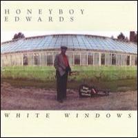 """Purchase Dave """"Honeyboy"""" Edwards - White Windows"""