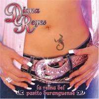 Purchase Diana Reyes - La Reina Del Pasito Duranguense
