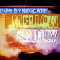 Purchase Dub Syndicate - Mellow & Colly