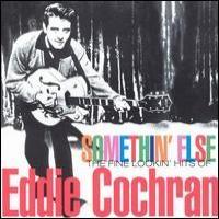 Purchase Eddie Cochran - Somethin' Else -The Fine Lookin' Hits of Eddie Cochran