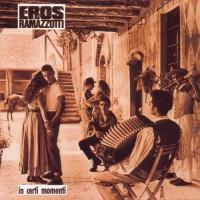 Purchase Eros Ramazzotti - In Certi Momenti
