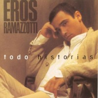 Purchase Eros Ramazzotti - Todo Historias