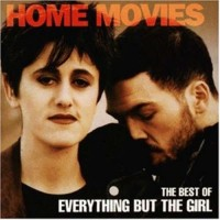 Purchase Everything But The Girl - Home Movies: The Best Of Everything But The Girl