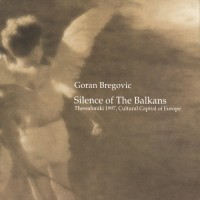 Purchase Goran Bregovic - Silence of The Balkans