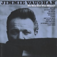 Purchase Jimmie Vaughan - Do You Get the Blues?