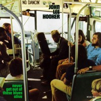 Purchase John Lee Hooker - Never Get Out Of These Blues Alive