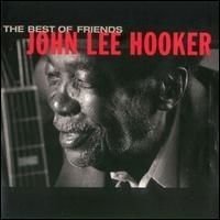 Purchase John Lee Hooker - The Best Of Friends