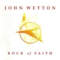 Purchase John Wetton - Rock Of Faith