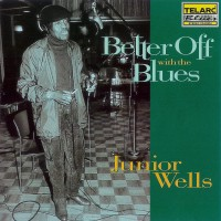 Purchase Junior Wells - Better Off With The Blues