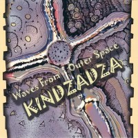 Purchase Kindzadza - Waves From Outer Space