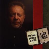 Purchase Leon Gieco - Por Favor, Perdon Y Gracias
