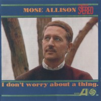 Purchase Mose Allison - I Don't Worry About A Thing