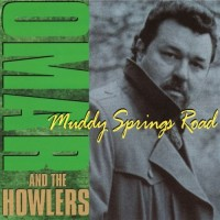 Purchase Omar & the Howlers - Muddy Springs Road