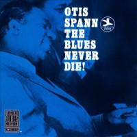 Purchase Otis Spann - Blues Never Die (Vinyl)