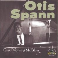 Purchase Otis Spann - Good Morning, Mr. Blues