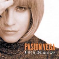 Purchase Pasión Vega - Flaca De Amor