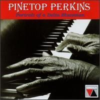 Purchase Pinetop Perkins - Portrait of a Delta Bluesman
