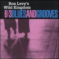 Purchase Ron Levy's Wild Kingdom - B-3 Blues And Grooves