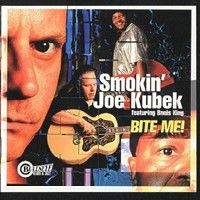 Purchase Smokin' Joe Kubek - Bite Me