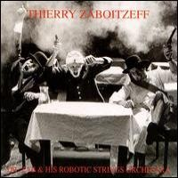 Purchase Thierry Zaboitzeff - Dr. Zab & His Robotic Strings Orchestra