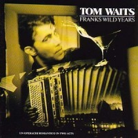 Purchase Tom Waits - Franks Wild Years