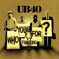 Purchase UB40 - Who You Fighting For?