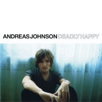 Purchase Andreas Johnson - Deadly Happy