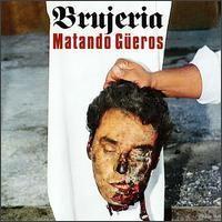 Purchase Brujeria - Matando Gueros