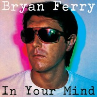 Purchase Bryan Ferry - In Your Mind (Vinyl)