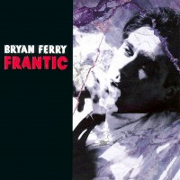 Purchase Bryan Ferry - Frantic