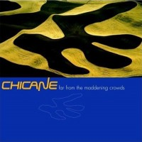 Purchase Chicane - Far From The Maddening Crowds