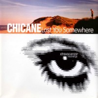 Purchase Chicane - Lost You Somewhere (CDS)