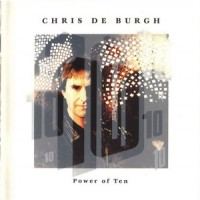 Purchase Chris De Burgh - Power Of Ten