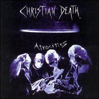 Purchase Christian Death - Atrocities