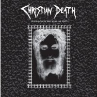 Purchase Christian Death - Jesus Points The Bone At You?