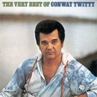 Purchase Conway Twitty - The Very Best Of Conway Twitty CD1