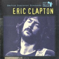 Purchase Eric Clapton - Martin Scorsese Presents The Blues: Eric Clapton