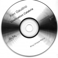 Purchase Alex Gaudino - Destination Calabria (King Uni