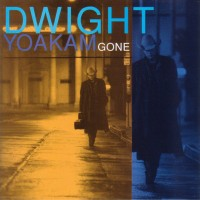 Purchase Dwight Yoakam - Gone