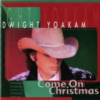 Purchase Dwight Yoakam - Come On Christmas
