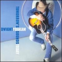 Purchase Dwight Yoakam - Tomorrow Sounds Today