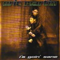 Purchase Eric Martin - I'm Goin' Sane