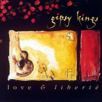 Purchase Gipsy Kings - Love & Liberte