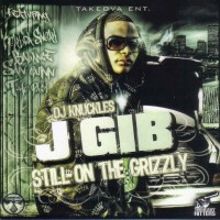 Purchase J Gib - Still On The Grizzly
