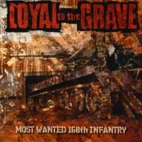 Purchase Loyal to the Grave - Most Wanted 168th Infantry
