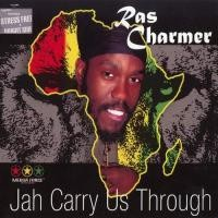 Purchase Ras Charmer - Jah Carry Us Through