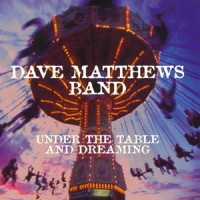 Purchase Dave Matthews Band - Under the Table and Dreaming