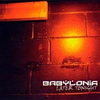 Purchase Babylonia - Later Tonight