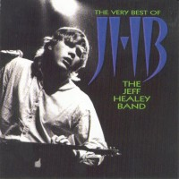 Purchase The Jeff Healey Band - The Very Best Of Jeff Healey Band
