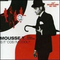 Purchase Mousse T. - IS It 'Cos I'm Cool (single)